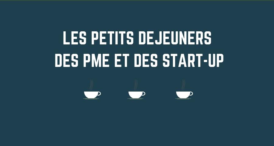 Petit déjeuner des PME et des start-up (février 2020)
