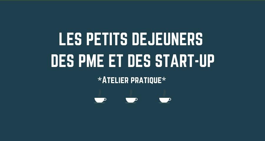 Petit déjeuner des PME et des start-up (mars 2020) - ANNULE
