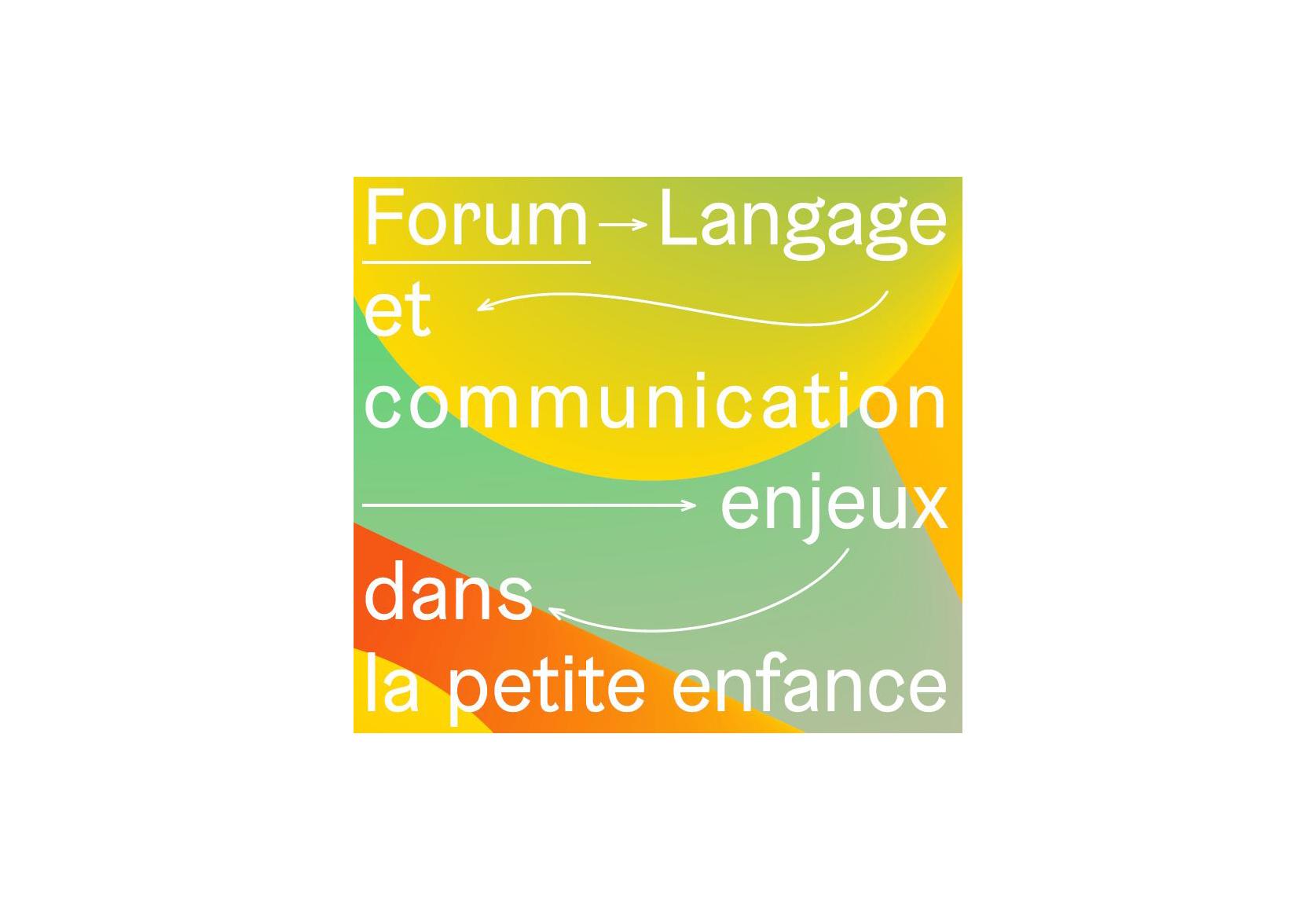 Forum - Langage et communication : enjeux dans la petite enfance