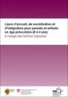 Lieux d'accueil, de socialisation et d'intégration pour parents et enfants en âge préscolaire