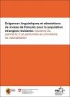 Exigences linguistiques et attestations de niveau de français pour la population étrangère résidente