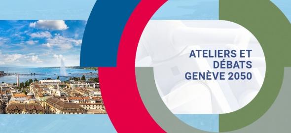 Banner - programme ateliers et débat GENÈVE 2050