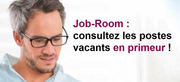 Profitez des postes vacants annoncés en primeur sur Job-Room !