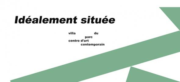 Exposition Idéalement située, Villa du Parc, Annemasse, du 28 mars au 02 juin 2018