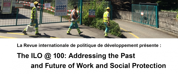The ILO @ 100 : Addressing the past and future of work and social protection