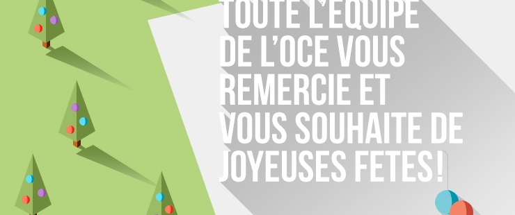 Toute l'équipe de l'OCE vous souhaite de joyeuses fêtes de fin d'année !
