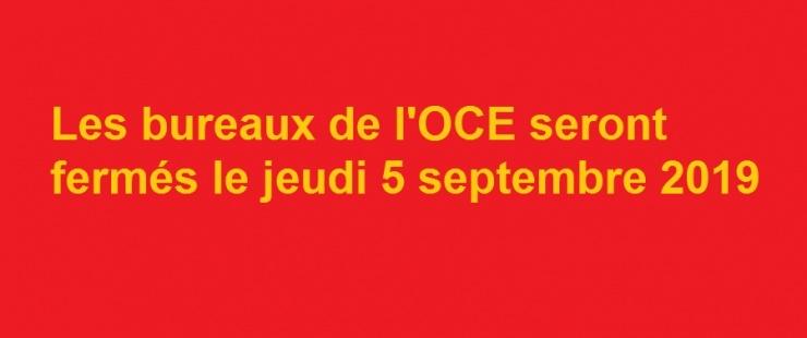 Jeudi 5 septembre 2019 : fermeture des bureaux de l'OCE