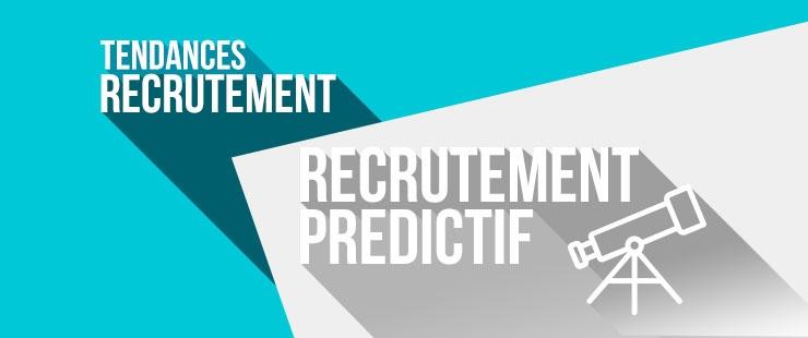 Qu'est-ce que le recrutement prédictif ?