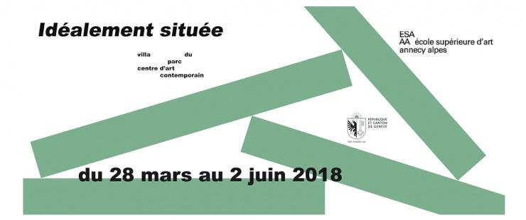 Exposition Idéalement située, Villa du Parc, Annemasse, du 28/03 au 02/06/2018