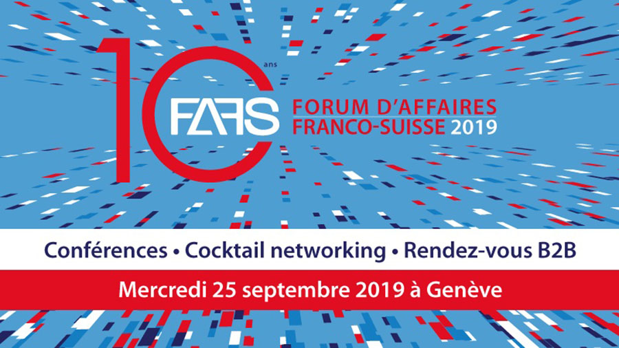 Forum d'Affaires Franco-Suisse (FAFS 2019)